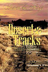 Desert Tracks by Sharon L. Higa