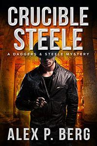 Crucible Steele by Alex P. Berg