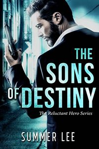The Sons of Destiny by Summer Lee