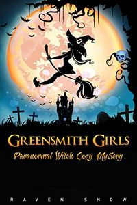 Greensmith Girls by Raven Snow