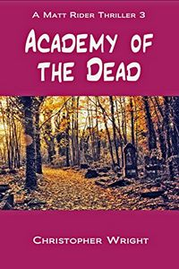 Academy of the Dead by Christopher Wright