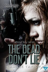 The Dead Don't Lie by Camille Taylor