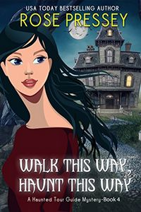 Walk this Way, Haunt this Way by Rose Pressey