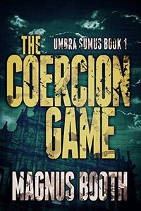 The Coercion Game by Magnus Booth