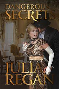 Dangerous Secrets by Julia Regan