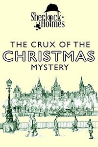 The Crux of the Christmas Mystery by Archer Davidson