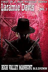 High Valley Manhunt by B. S. Dunn