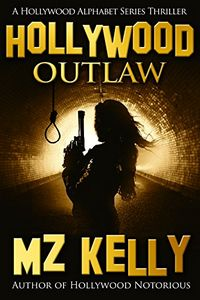 Hollywood Outlaw by M. Z. Kelly