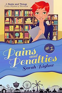 Pains and Penalties by Sarah Biglow