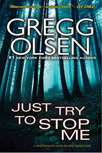 Just Try To Stop Me by Gregg Olsen