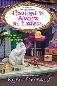 Haunted Is Always in Fashion by Rose Pressey