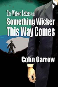 Something Wicker This Way Comes by Colin Garrow