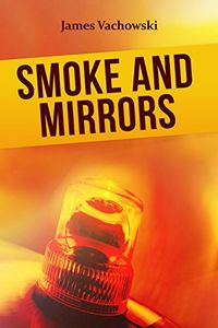 Smoke and Mirrors by James Vackowski