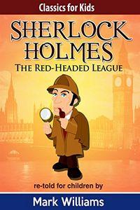 The Red-Headed League by Mark Williams