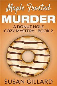 Maple Frosted Murder by Susan Gillard