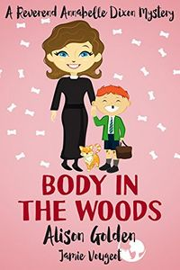 Body in the Woods by Alison Golden and Jamie Vougeot