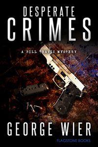 Desperate Crimes by George Wier