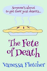 The Fete of Death by Vanessa Fletcher