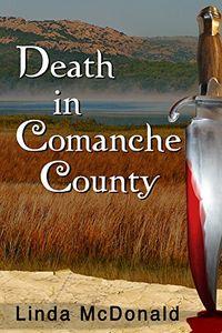 Death in Comanche County by Linda McDonald