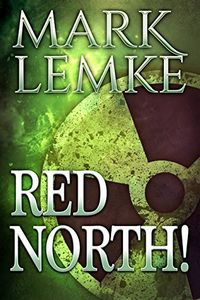 Red North! by Mark Lemke