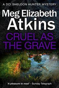 Cruel as the Grave by Meg Elizabeth Atkins