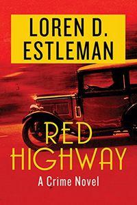 Red Highway by Loren D. Estleman