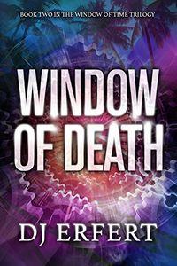 Window of Death by D. J. Erfert