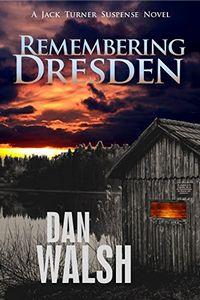 Remembering Dresden by Dan Walsh