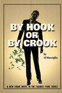 By Hook or By Crook by Al Marsiglia