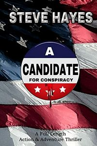 A Candidate for Conspiracy by Steve Hayes
