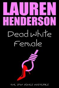 Dead White Female by Lauren Henderson