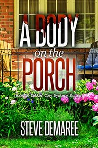 A Body on the Porch by Steve Demaree