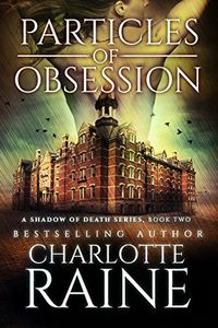 Particles of Obsession by Charlotte Raine