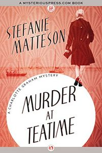 Murder at Teatime by Stefanie Matteson