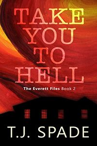 Take You to Hell by T. J. Spade