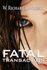 Fatal Transaction by W. Richard Lawrence