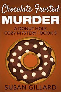 Chocolate Frosted Murder by Susan Gillard