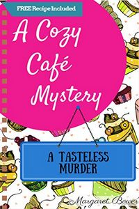 A Tasteless Murder by Margaret Bower