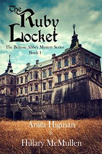 The Ruby Locket by Anita Higman and Hillary McMullen