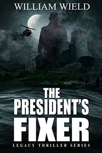 The President's Fixer by William Wield