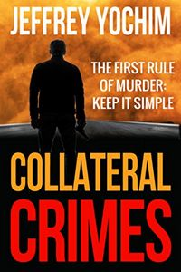 Collateral Crime by Jeffrey Yochim