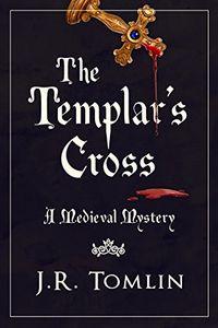 The Templar's Cross by J. R. Tomlin