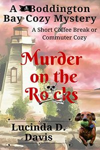 Murder on the Rocks by Lucinda D. Davis