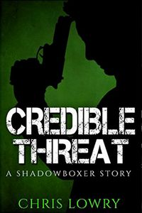 Credible Threat by Chris Lowry
