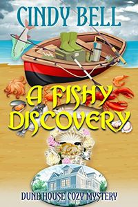 A Fishy Discovery by Cindy Bell
