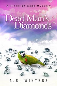 Dead Man's Diamonds by A. R. Winters