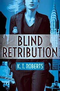 Blind Retribution by K. T. Roberts