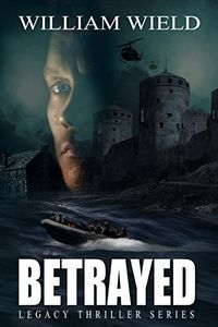 Betrayed by William Wield