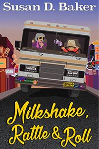 Milkshake, Rattle and Roll by Susan D. Baker