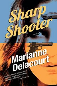 Sharp Shooter by Marianne Delacourt